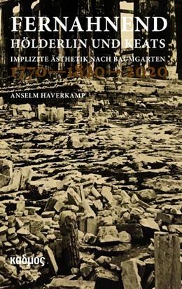 Abbildung von Haverkamp | Fernahnend. Hölderlin und Keats | 1. Auflage | 2021 | beck-shop.de