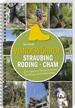 Abbildung von Stanke | Wanderführer Straubing . Roding . Cham | 1. Auflage | 2021 | beck-shop.de