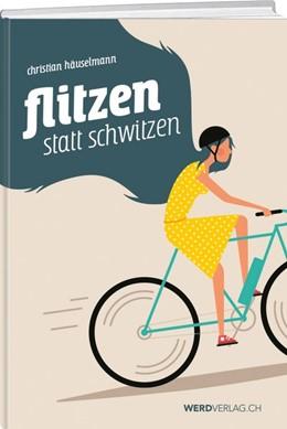 Abbildung von Häuselmann   Flitzen ohne Schwitzen   1. Auflage   2021   beck-shop.de