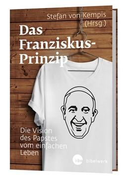 Abbildung von Papst / Kempis | Das Franziskus-Prinzip | 1. Auflage | 2021 | beck-shop.de