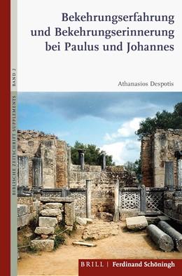 Abbildung von Despotis   Bekehrungserfahrung und Bekehrungserinnerung bei Paulus und Johannes   1. Auflage   2021   beck-shop.de