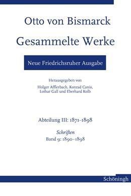 Abbildung von Otto von Bismarck Gesammelte Werke - Neue Friedrichsruher Ausgabe   1. Auflage   2021   beck-shop.de