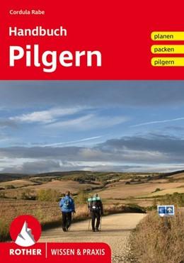 Abbildung von Rabe | Handbuch Pilgern | 1. Auflage | 2021 | beck-shop.de