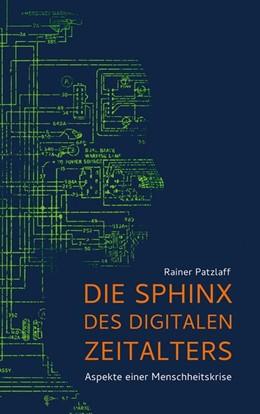 Abbildung von Patzlaff | Die Sphinx des digitalen Zeitalters | 1. Auflage | 2021 | beck-shop.de