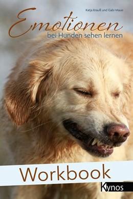 Abbildung von Krauß / Maue | Workbook Emotionen bei Hunden sehen lernen | 2. Auflage | 2021 | beck-shop.de