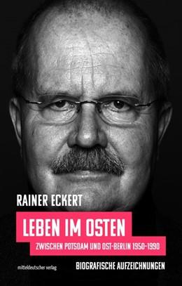 Abbildung von Eckert | Leben im Osten | 1. Auflage | 2021 | beck-shop.de