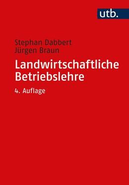 Abbildung von Dabbert / Braun | Landwirtschaftliche Betriebslehre | 4. Auflage | 2021 | beck-shop.de