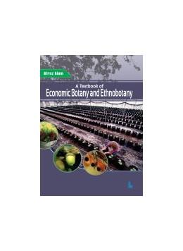 Abbildung von Alam | A Textbook of Economic Botany and Ethnobotany | 1. Auflage | 2021 | beck-shop.de