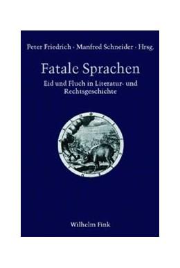 Abbildung von Friedrich / Schneider | Fatale Sprachen | 1. Aufl. 2009 | 2009 | Eid und Fluch in Literatur- un... | 4
