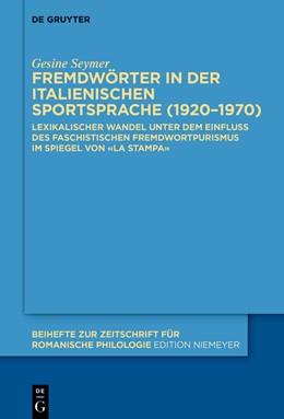 Abbildung von Seymer | Fremdwörter in der italienischen Sportsprache (1920–1970) | 1. Auflage | 2021 | 453 | beck-shop.de
