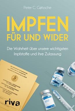 Abbildung von Gøtzsche | Impfen – Für und Wider | 1. Auflage | 2021 | beck-shop.de