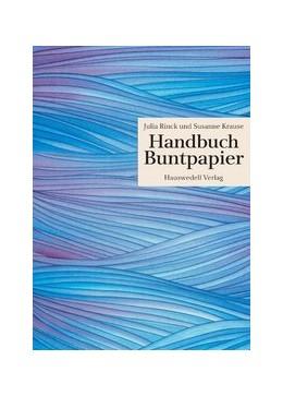 Abbildung von Krause / Rinck | Handbuch Buntpapier | 1. Auflage | 2021 | beck-shop.de