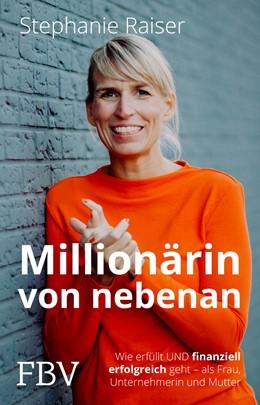 Abbildung von Raiser | Die Millionärin von nebenan | 1. Auflage | 2021 | beck-shop.de