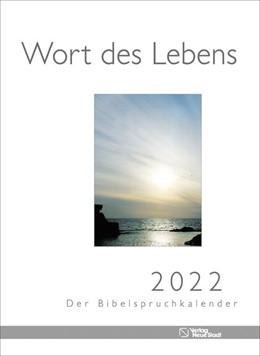 Abbildung von Hartl | Wort des Lebens 2022 - Der Bibelspruchkalender | 1. Auflage | 2021 | beck-shop.de