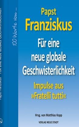 Abbildung von (Papst) / Kopp | Für eine neue globale Geschwisterlichkeit | 1. Auflage | 2021 | beck-shop.de