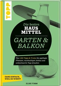 Abbildung von Krause | Die besten Hausmittel für Garten & Balkon | 1. Auflage | 2021 | beck-shop.de