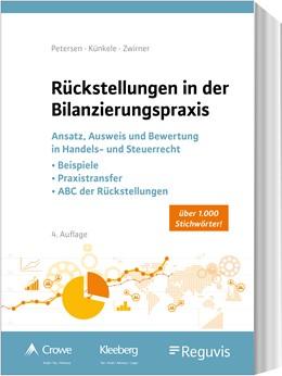 Abbildung von Petersen / Künkele | Rückstellungen in der Bilanzierungspraxis | 4. Auflage | 2021 | beck-shop.de
