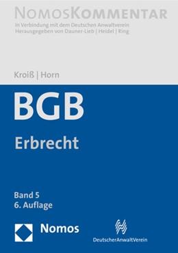 Abbildung von Kroiß / Horn (Hrsg.) | Bürgerliches Gesetzbuch: BGB, Band 5: Erbrecht | 6. Auflage | 2021 | beck-shop.de