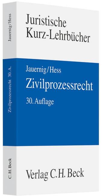 Abbildung von Jauernig / Hess   Zivilprozessrecht   30., völlig neu bearbeitete Auflage   2011