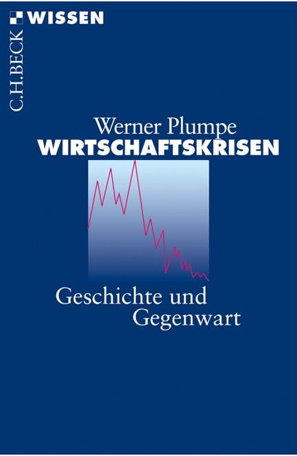 Cover: Werner Plumpe, Wirtschaftskrisen
