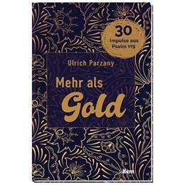 Abbildung von Parzany | Mehr als Gold | 1. Auflage | 2021 | beck-shop.de