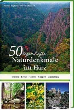 Abbildung von Seyfarth | 50 sagenhafte Naturdenkmale im Harz | 1. Auflage | 2021 | beck-shop.de