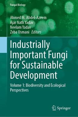 Abbildung von Abdel-Azeem / Yadav | Industrially Important Fungi for Sustainable Development | 1. Auflage | 2021 | beck-shop.de