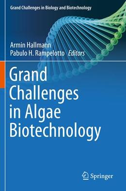 Abbildung von Hallmann / Rampelotto | Grand Challenges in Algae Biotechnology | 1. Auflage | 2021 | beck-shop.de