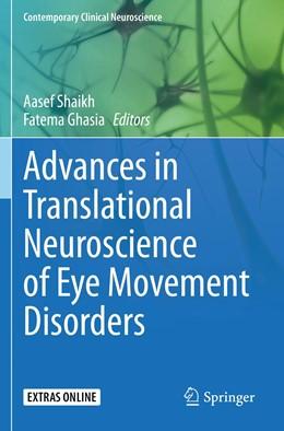 Abbildung von Shaikh / Ghasia   Advances in Translational Neuroscience of Eye Movement Disorders   1. Auflage   2021   beck-shop.de