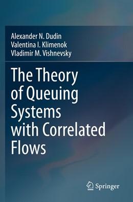 Abbildung von Dudin / Klimenok | The Theory of Queuing Systems with Correlated Flows | 1. Auflage | 2021 | beck-shop.de