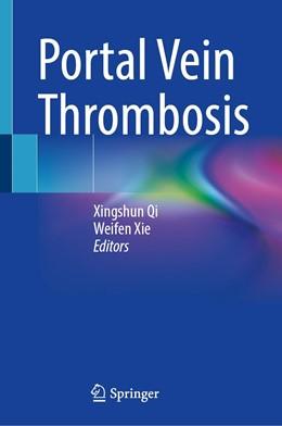 Abbildung von Qi / Xie | Portal Vein Thrombosis | 1. Auflage | 2021 | beck-shop.de