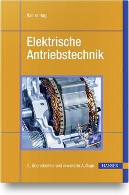 Abbildung von Hagl | Elektrische Antriebstechnik | 3. Auflage | 2021 | beck-shop.de