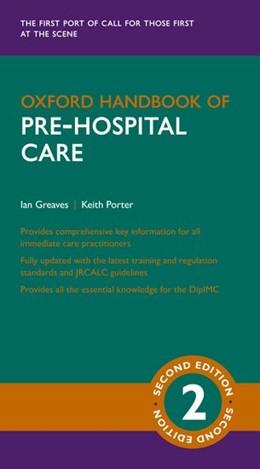 Abbildung von Greaves / Porter | Oxford Handbook of Pre-hospital Care | 2. Auflage | 2021 | beck-shop.de