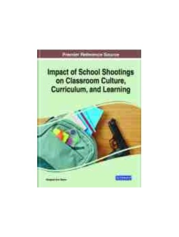 Abbildung von Impact of School Shootings on Classroom Culture, Curriculum, and Learning | 1. Auflage | 2021 | beck-shop.de