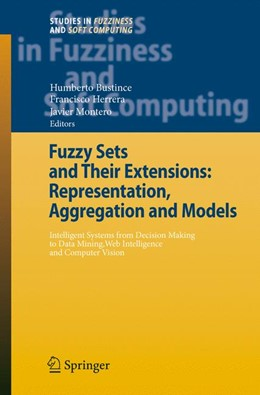 Abbildung von Bustince / Herrera / Montero | Fuzzy Sets and Their Extensions: Representation, Aggregation and Models | 2007 | Intelligent Systems from Decis... | 220