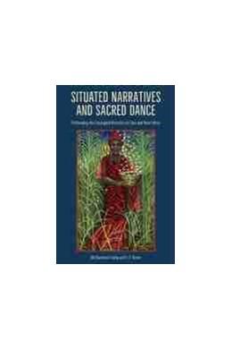 Abbildung von Situated Narratives and Sacred Dance | 1. Auflage | 2021 | beck-shop.de