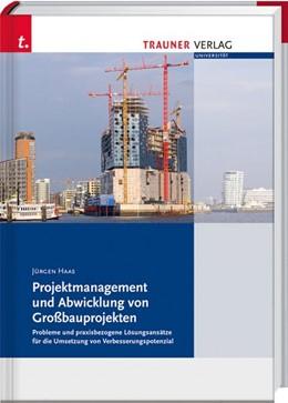 Abbildung von Haas | Projektmanagement und Abwicklung von Großbauprojekten | 1. Auflage | 2020 | beck-shop.de