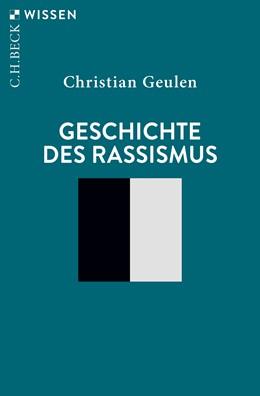 Abbildung von Geulen, Christian | Geschichte des Rassismus | 4. Auflage | 2021 | 2424 | beck-shop.de