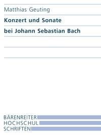 Abbildung von Geuting | Konzert und Sonate bei Johann Sebastian Bach | 2006