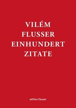 Abbildung von Guldin / Müller-Pohle | Vilém Flusser - Einhundert Zitate | 1. Auflage | 2020 | beck-shop.de
