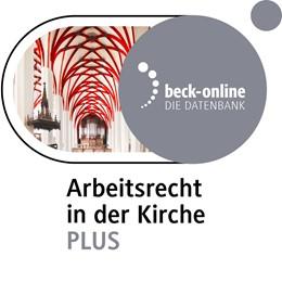 Abbildung von beck-online. Arbeitsrecht in der Kirche PLUS | 1. Auflage | | beck-shop.de
