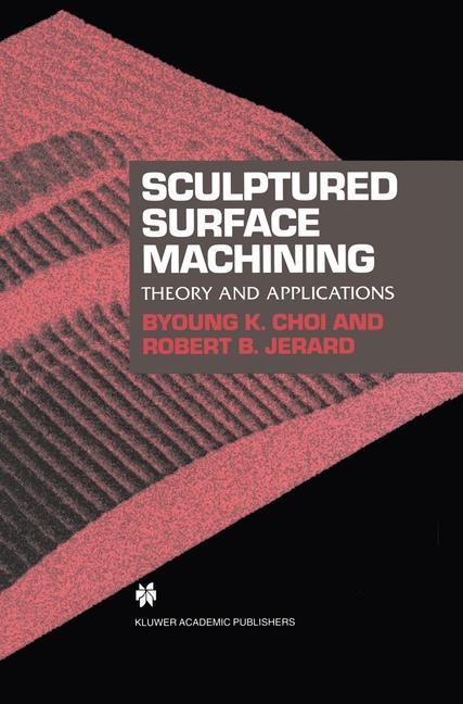 Abbildung von Choi / Jerard | Sculptured Surface Machining | 1998 | 1999