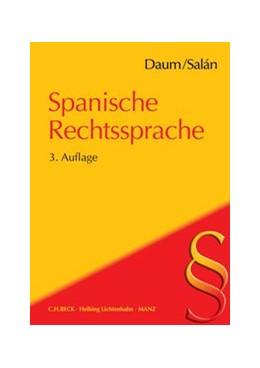 Abbildung von Daum / Salán | Spanische Rechtssprache | 3. Auflage | 2016 | beck-shop.de