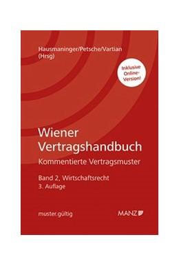 Abbildung von Hausmaninger / Petsche | Wiener Vertragshandbuch Wirtschaftsrecht II | 3. Auflage | 2019 | beck-shop.de