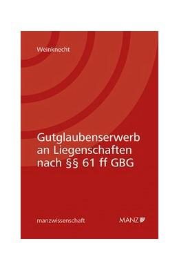 Abbildung von Weinknecht   Gutglaubenserwerb an Liegenschaften nach §§ 61 ff GBG   1. Auflage   2019   beck-shop.de