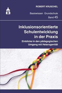 Abbildung von Kruschel   Inklusionsorientierte Schulentwicklung in der Praxis   1. Auflage   2021   45   beck-shop.de