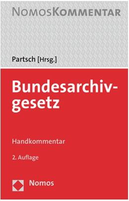 Abbildung von Partsch   Bundesarchivgesetz   2. Auflage   2021   beck-shop.de