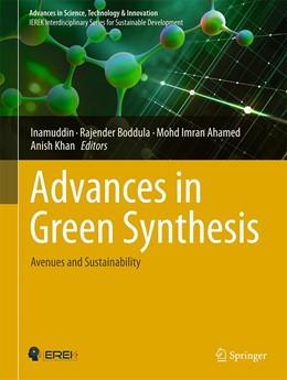 Abbildung von Inamuddin / Boddula | Advances in Green Synthesis | 1. Auflage | 2021 | beck-shop.de