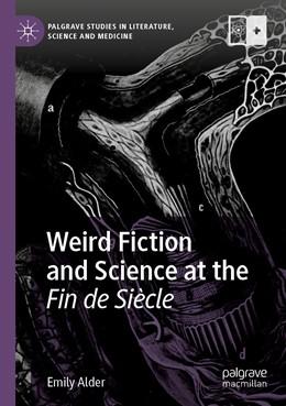 Abbildung von Alder | Weird Fiction and Science at the Fin de Siècle | 1. Auflage | 2021 | beck-shop.de