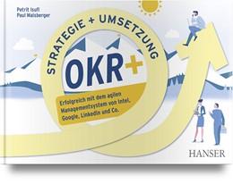 Abbildung von Isufi / Maisberger | OKR+ – Objectives and Key Results | 1. Auflage | 2021 | beck-shop.de